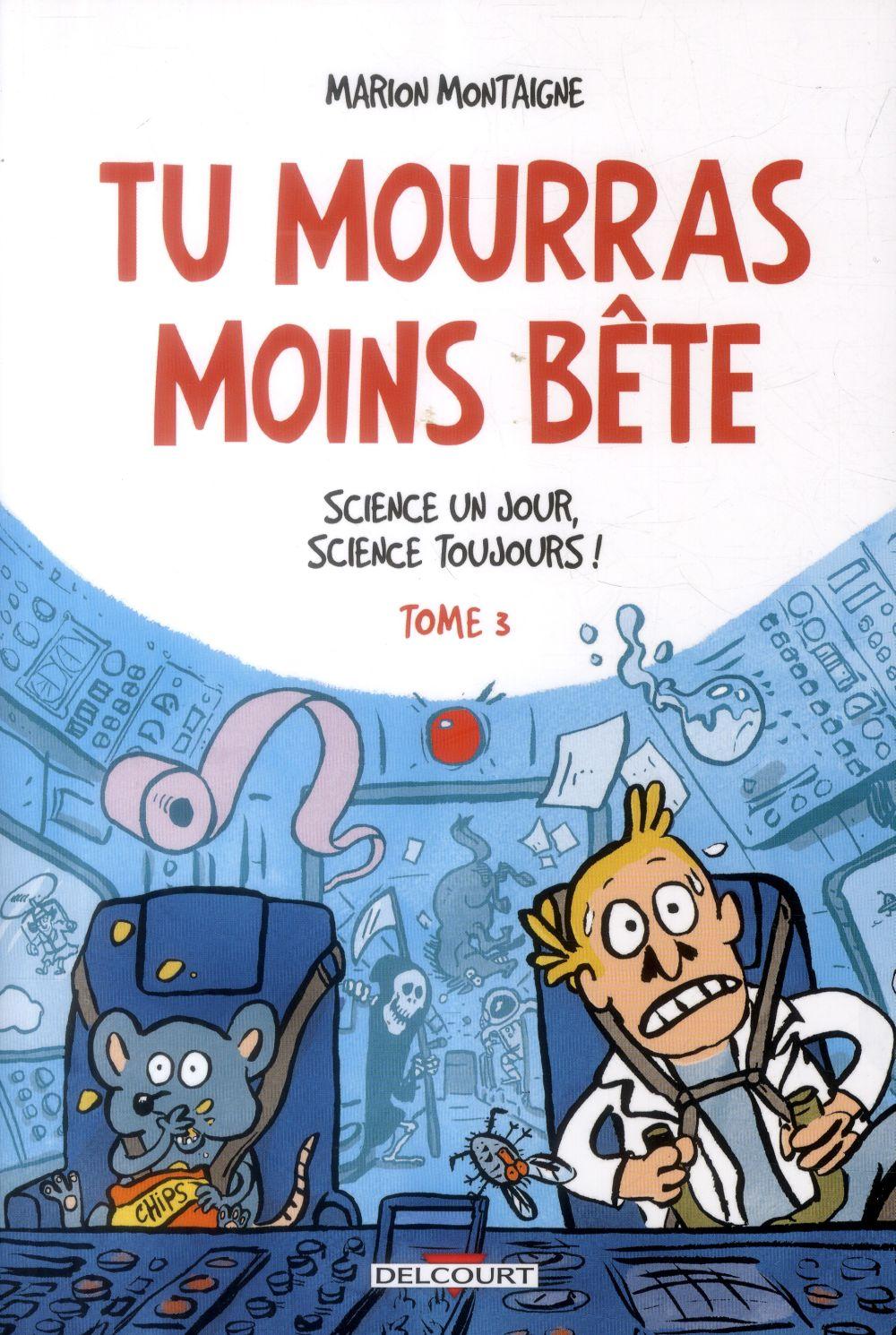 Tu mourras moins bête, de Marion Montaigne et Axolot, de Patrick Baut